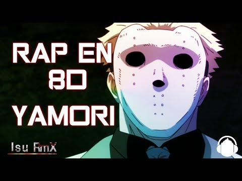 Rap en 8D    Yamori ( Tokyo Ghoul)   Isu RmX