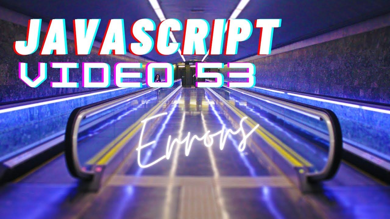 Easiest Series For Learning Javascript - Video 53