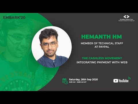 The Cashless Movement : Integrating Payment With Web | Hemanth HM | DSC VIT Pune | EMBARK 20