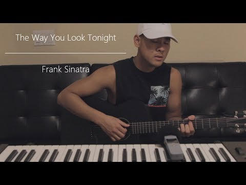 The Way You Look Tonight - Frank Sinatra (Cover)