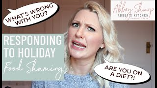 How to Respond (with Sass) to Holiday Food Shaming & Body Shaming by Family & Friends