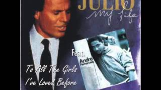 JULIO IGLESIAS Feat. ANDRE HEHANUSA - To All The Girls I