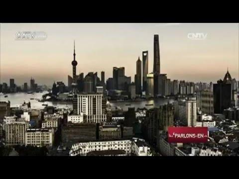 PARLONS-EN : Shanghai - Hier, aujourd'hui et demain