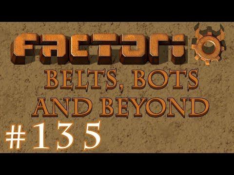 Factorio - Belts, Bots and Beyond: Part 135 The live Stream