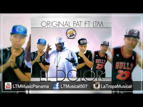 Original fat Ft LTM - El Dolor Se Nota