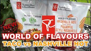 NEW! President's Choice WORLD OF FLAVOURS Taco vs Nashville Hot July 2021