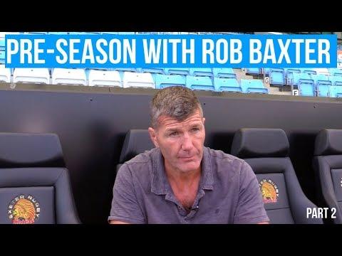 Chiefs TV: Rob Baxter - Pre-Season Preview 2019/20 Part 2