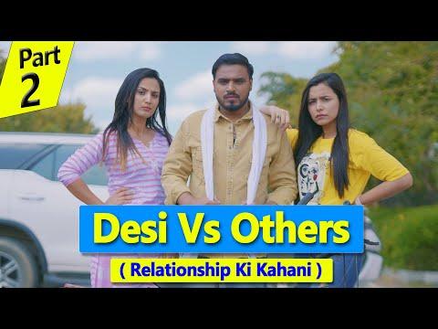 desi-vs-others-(-relationship-ki-kahani-)-*amit-bhadana*-part---2