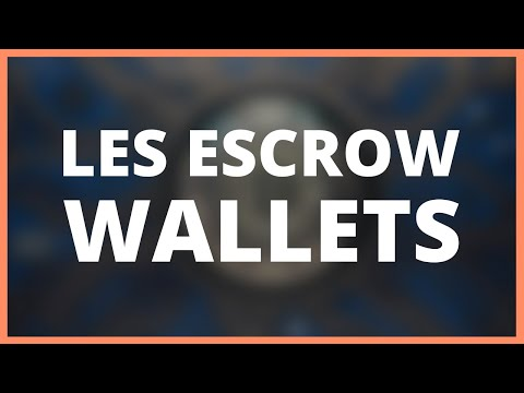 [ 11 - Formation Cryptos ]  Les Escrow Wallets au service de la Blockchain !