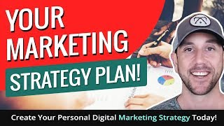 Your Marketing Strategy Plan!  Create Your Personal Digital Marketing Strategy Today!