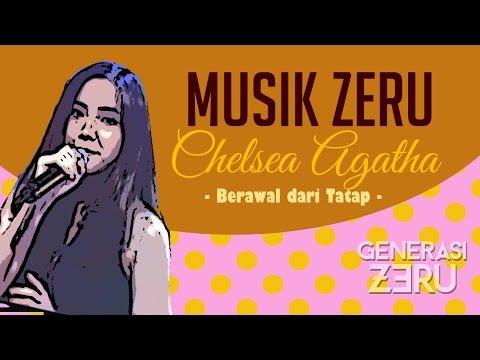 Chelsea Agatha - Berawal Dari Tatap - Musik Zeru