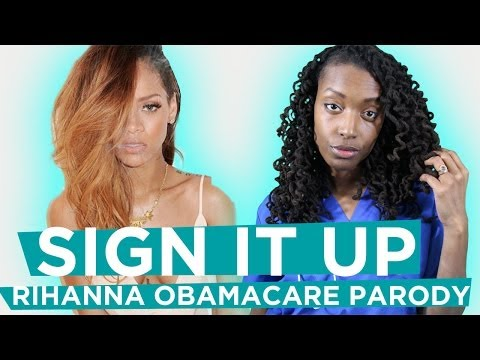 "Sign It Up | Rihanna ""Pour It Up"" Obamacare Parody"