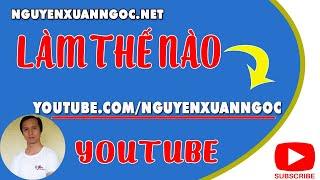 Kiến thức Youtube #10 - Hướng dẫn cách đặt tên riêng cho kênh Youtube