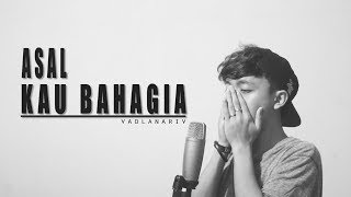 Video Armada - Asal Kau Bahagia (cover version) by Fadlan Arif download MP3, 3GP, MP4, WEBM, AVI, FLV Mei 2018