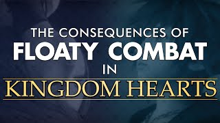 The Consequences of Floaty Combat in Kingdom Hearts