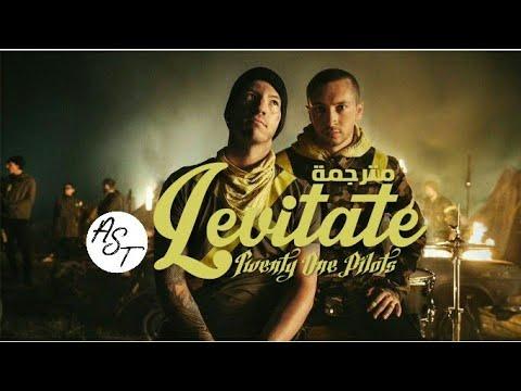 Twenty One Pilots - Levitate | Lyrics Video | مترجمة