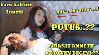 WAH ANNETH PUTUS SAMA DEVEN BEGINI FIRASAT ANNETH COVER REACTION