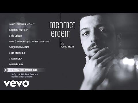 Mehmet Erdem - Aldırma Deli Gönlüm (Official Audio)