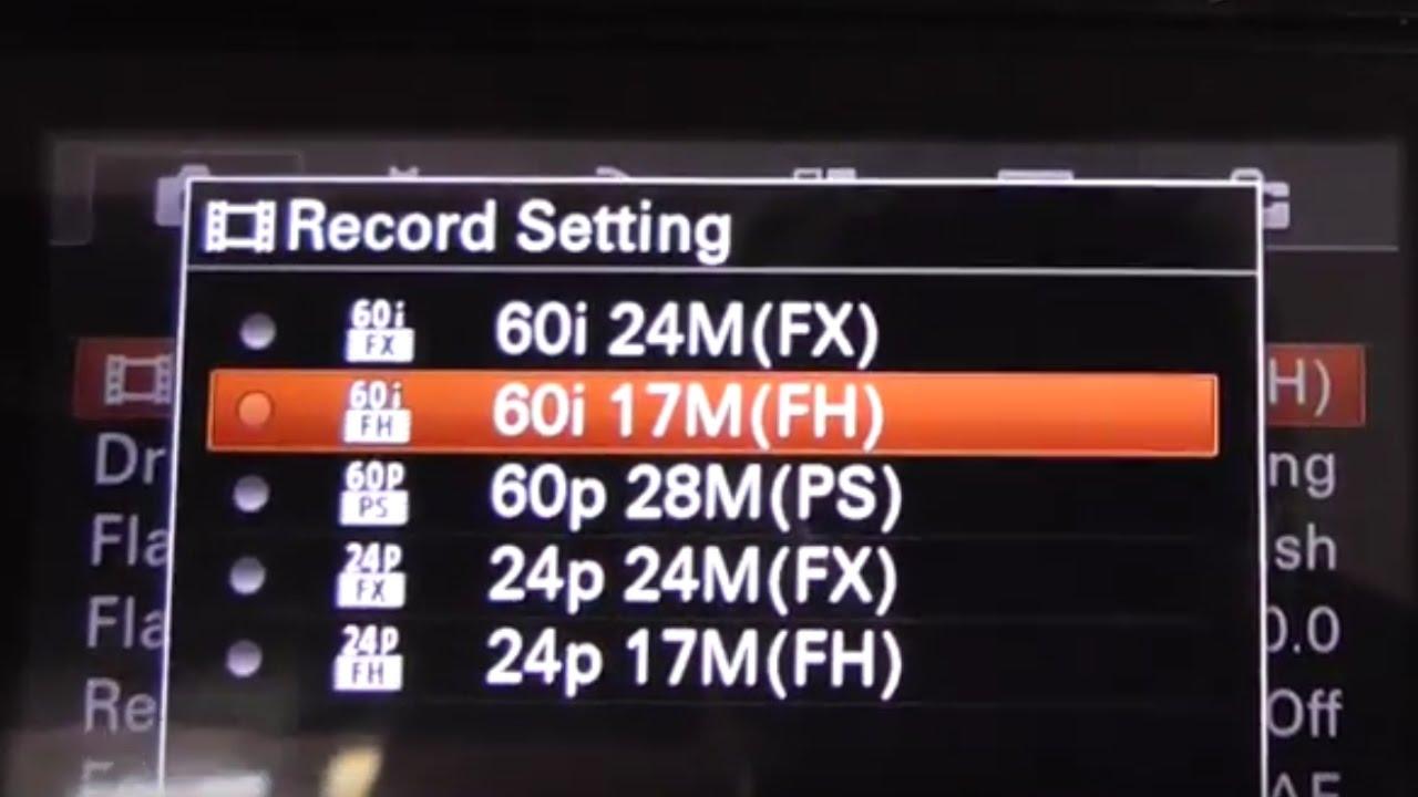 A6000: Video Recording (FPS, Interlaced/Progressive, Bitrate, XAVC ...