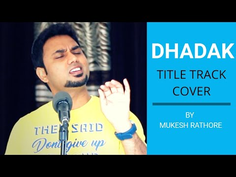 Dhadak Title Song - Unplugged Cover by Mukesh Rathore | Ajay Gogavale & Shreya Ghoshal | Ajay-Atul