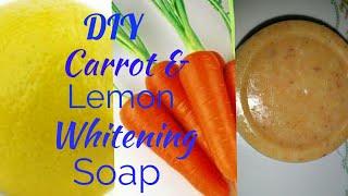 How To Make Whitening Soap/  Carrot Whitening Soap/ Using Goatmilk, Carrot and Lemon/ Whiten Skin /