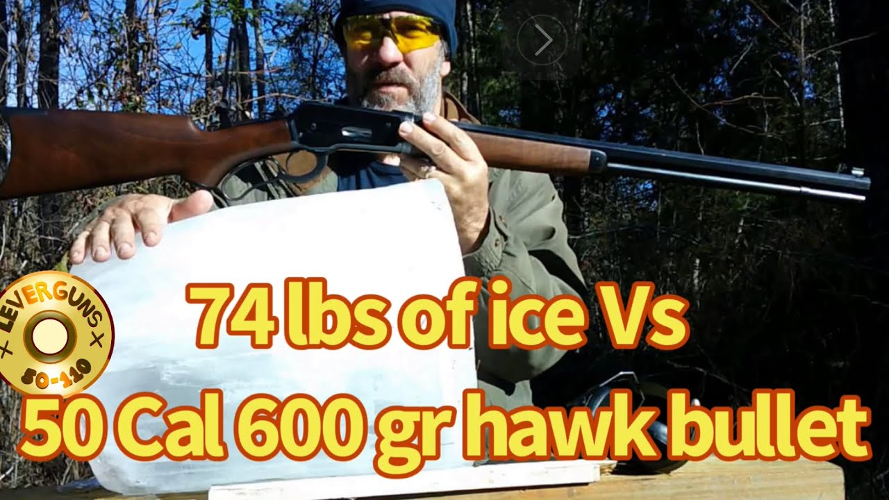 50 Cal 600 gr hawk bullet versus 74 pounds of ice,  lever action elephant rifle