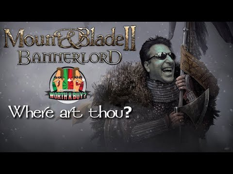 Mount and Blade II Bannerlord - Where Art Thou