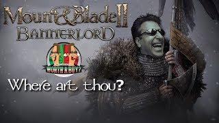 Mount and Blade II Bannerlord - Where Art Thou