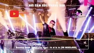 Nonstop 2020 - Nhạc như nhạc - Tik Tok Remix Gây Nghiện - [VN MIXCLOUD]