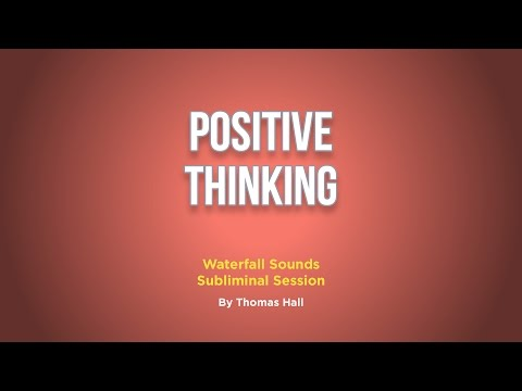 Positive Thinking - Waterfall Sounds Subliminal Session - By Thomas Hall