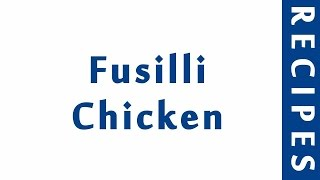 Fusilli Chicken ITALIAN FOOD RECIPES | EASY TO LEARN | RECIPES LIBRARY