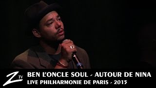 Ben l'Oncle Soul - Feeling Good - Autour de Nina - LIVE HD 4 / 4