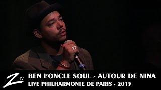 Ben l'Oncle Soul - Feeling Good - Autour de Nina - LIVE HD 4 / 4