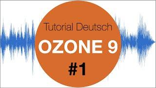 Ozone 9 Izotope #1 Mastering Tutorial Deutsch