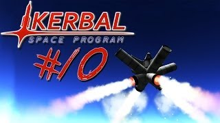 Kerbal Space Program - Part 10 | WHAT IS LIFE? WHY DOES THIS WORK?