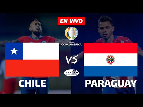 CHILE vs PARAGUAY EN VIVO 🔴 COPA AMÉRICA 2021 NARRACIÓN EMOCIONANTE