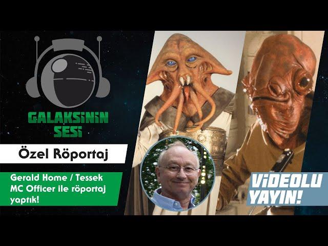 Return of the Jedi oyuncusu Gerald Home ile röportaj yaptık!