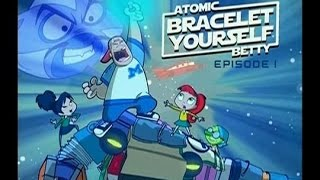 Atomic Betty Season 2 - Episode 1 - Bracelet Yourself Part 1