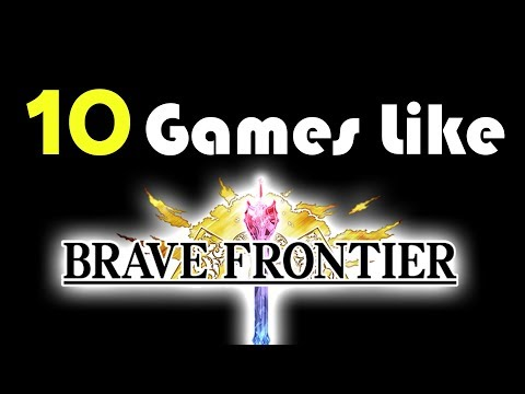 ★10 Games Like Brave Frontier★