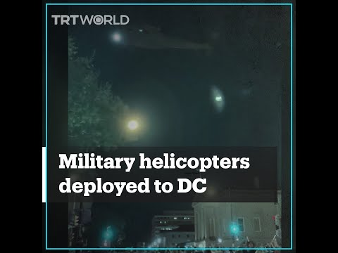Military Helicopters Used To Disperse Protesters In Washington DC