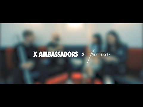 X Ambassadors | The Aces: Brothers & Sisters