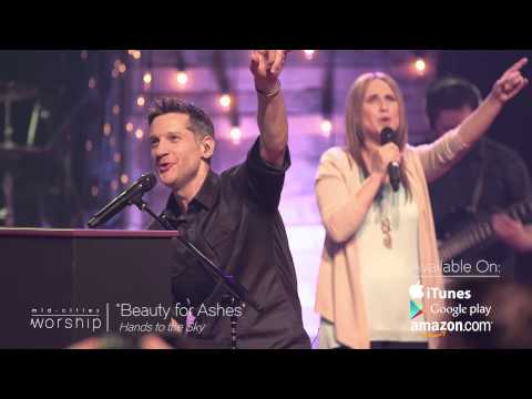 """""""Beauty For Ashes"""" Live-Worship Music Video"""