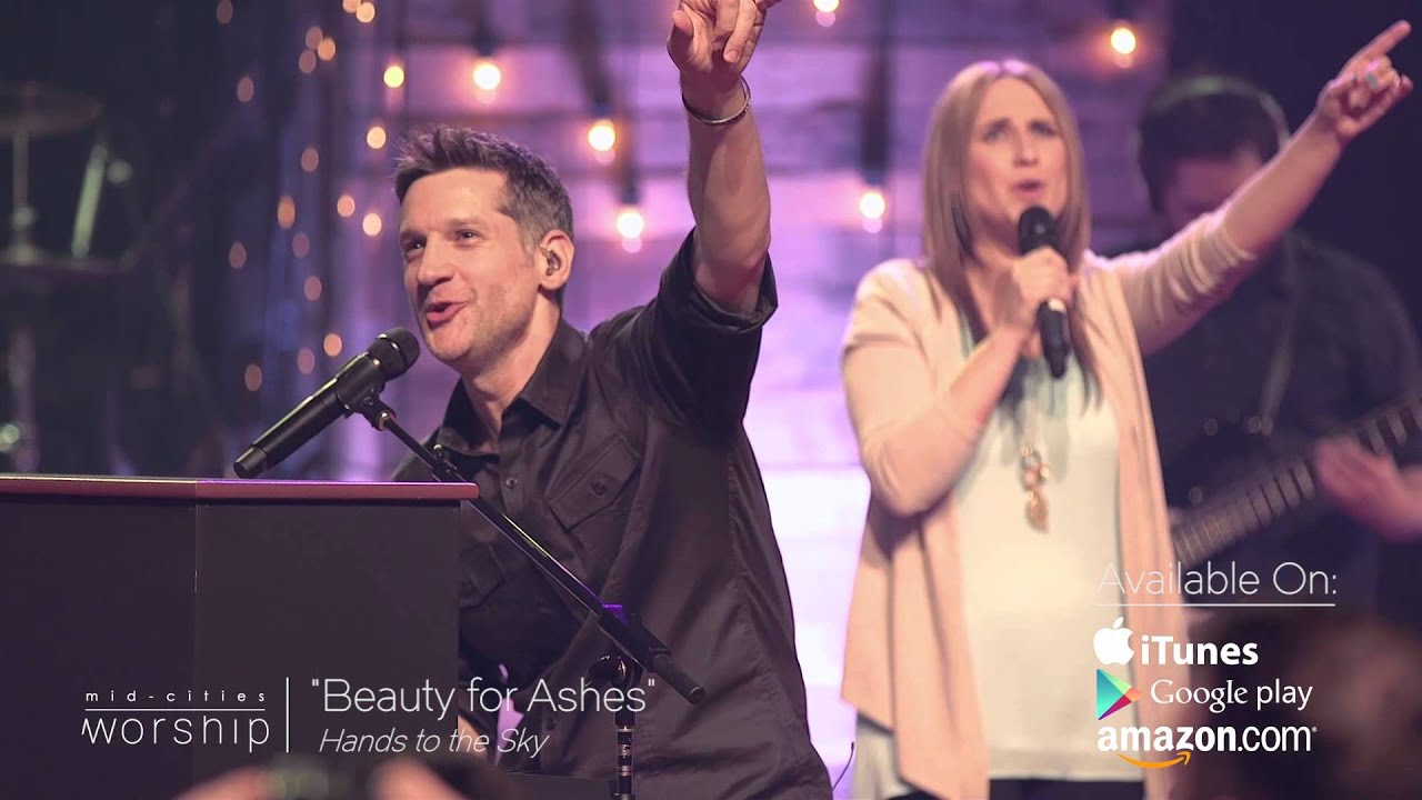 beauty-for-ashes-live-worship-music-video-mid-cities-worship