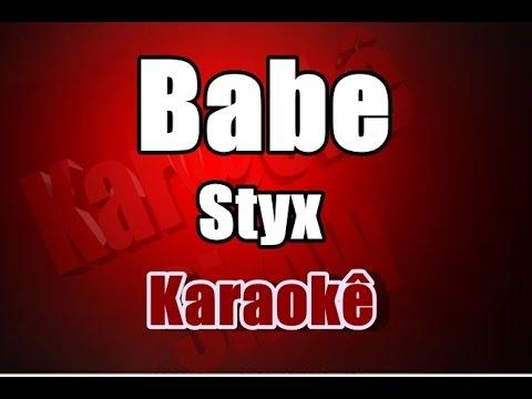 Babe -  Styx - Karaokê Version