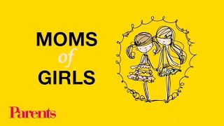 Things Only Moms of Girls Will Understand | Parents