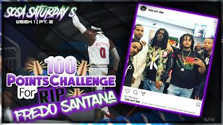 RIP Fredo Santana - 100 Point Challenge | Sosa Saturday - Week 1 Pt. 2