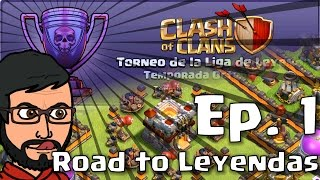 Road to Leyendas Ep. 1 | Clash of Clans