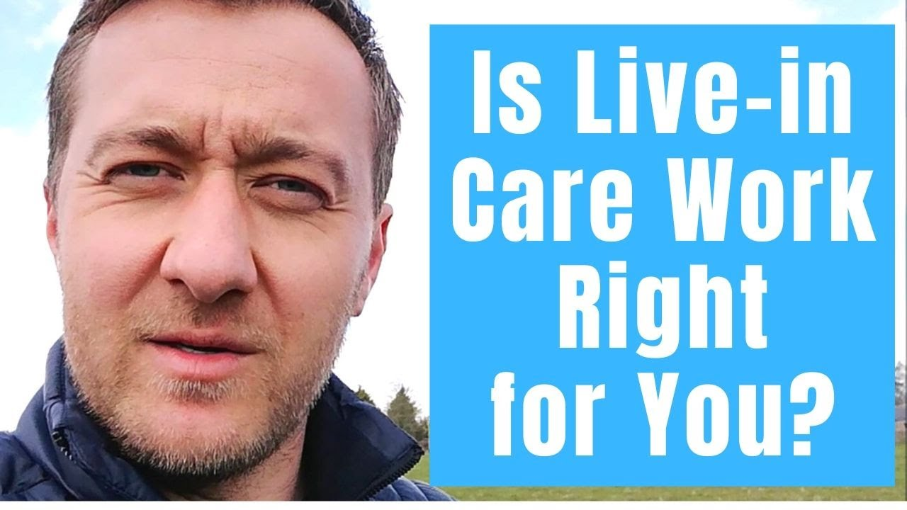 Live In Care Work in the UK Pros and Cons - YouTube