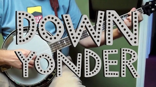 Down Yonder - Walk Through and Demo - Bluegrass Banjo