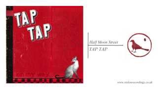 Tap Tap - Half Moon Street